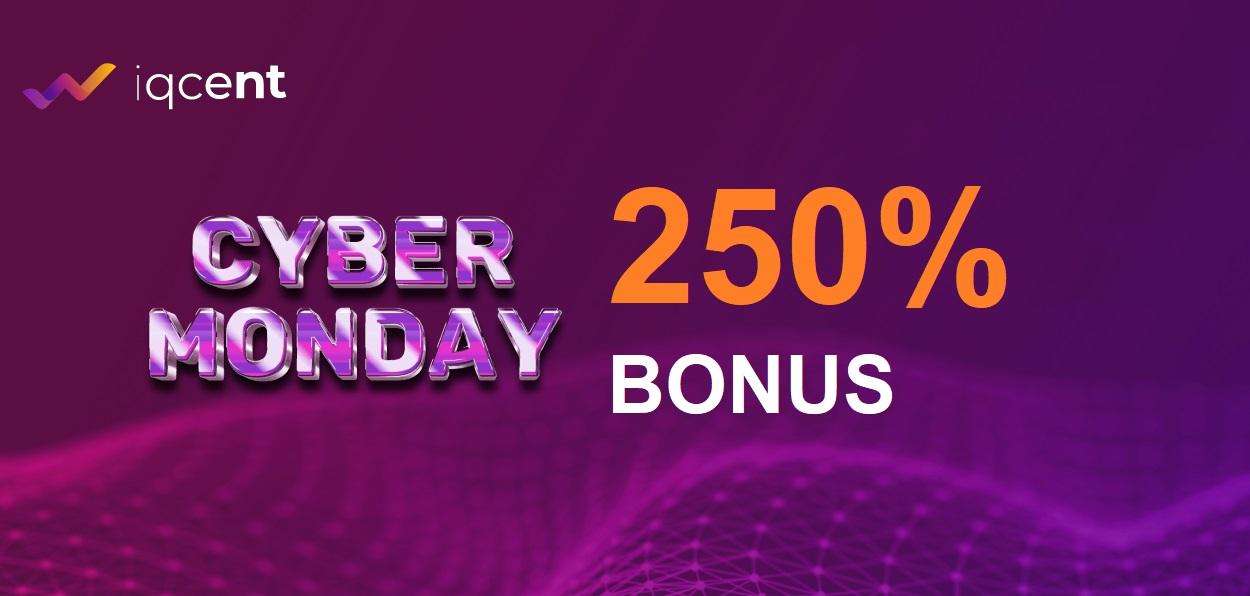 IQCent CYBER MONDAY Deposit -  250% Bonus
